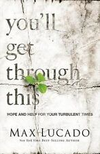 NEW - You'll Get Through This: Hope and Help for Your Turbulent Times