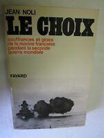 """Noli """"Le Choix (Souffrance et Gloire de la Marine Française pendant  2ème Guerre"""