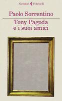 Tony Pagoda e i suoi amici - Paolo Sorrentino - Libro nuovo in offerta!