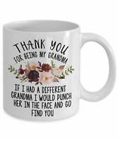 Thank You For Being My Grandma Best Gifts For Grandma Funny Grandma Coffee Mug