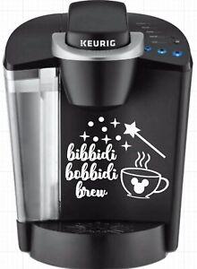 Bibbidi Bobbidi Brew Keurig Coffee Maker Vinyl Decal Disney You Pick Color