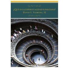 Que es la Espiritualidad Ignaciana? by David L. Fleming (2013, Paperback)