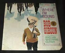 BOB GIBSON Where I'm Bound LP ORIGINAL 1964 STEREO STILL SEALED FOLK GUITAR