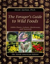 The Forager's Guide to Wild Foods (paperback With Color Pictures)