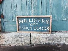 "Large Rustic Wood Sign - ""Millinery And Fancy Goods"" - Farmhouse Style"