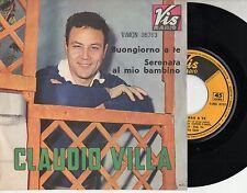 CLAUDIO VILLA disco 45 STAMPA ITALIANA Buongiorno a te  MADE in ITALY