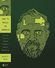 How to Build an Android: The True Story of Philip