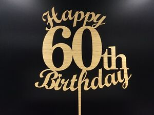 Happy Sixty 60th Birthday Party Oak Veneer 3mm MDF Wooden Cake Topper