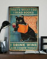 That's What I Do I Read Books I Drink Wine And I Know Things Black Cat Poster;