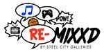 Remixxd by Steel City Galleries