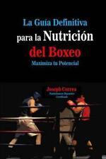 La Guia Definitiva para la Nutricion Del Boxeo : Maximiza...