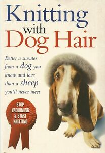KNITTING WITH DOG HAIR ~ Kendall Crolius and Anne Black Montgomery: VGC