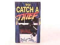 Very Good! To Catch A Thief: by Robert Tilton (PB)