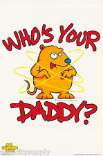 POSTER :COMICAL : WHO'S YOUR DADDY - JOE CARTOON  - FREE SHIP ! #4000  LP57 L