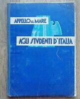 Marina Militare - APPELLO AL MARE AGLI STUDENTI D'ITALIA - XV 1937