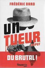 FREDERIC DARD / UN TUEUR - KAPUT - FLEUVE NOIR - NEUF -2016- POLICIER