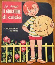 Io Sono il Giocatore di Calcio - Walt Disney - A. Mondadori 1950 - Ottimo