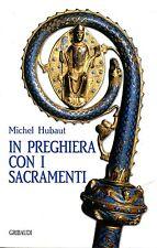 Michel Hubaut   IN PREGHIERA CON I SACRAMENTI