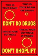 "Don't Do Drugs, Don't Shoplift 8"" x 12"" Aluminum Metal Funny Sign"