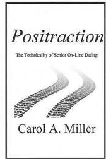 USED (VG) Positraction: The Technicality of Senior On-Line Dating by Carol A. Mi