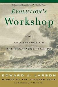 Evolution's Workshop: God and Science on the Galapagos Islands by Edward J. Lars