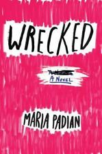 Wrecked: By Padian, Maria