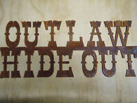 Rusted  Metal Outlaw Hideout Sign/Western/Cowboys/Cowgirls/Man Cave