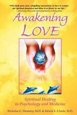 Awakening Love: The Universal Mission: Spiritual Healing in Psychology and Medic