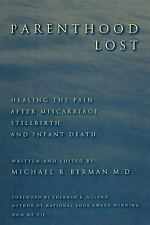 Parenthood Lost: Healing the Pain after Miscarriage, Stillbirth, and Infant Deat