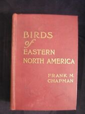 Chapman 1937 BIRDS OF EASTERN NORTH AMERICA Ornithology Field Guide