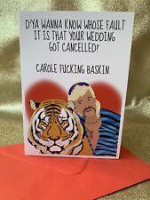 Funny rude TIGER KING Joe Exotic Postponed Cancelled Wedding Card Carole Baskin