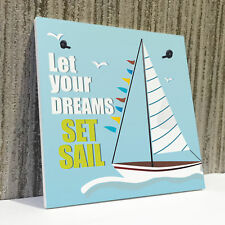 Let Your Dreams Chic Sign Sailing Nautical Plaque Beach Seaside Home Boat Gifts