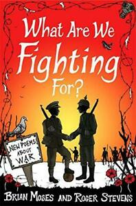 What Are We Fighting Per ?: Nuovo Poems Sul Guerra Da Stevens, Roger, Moses ,