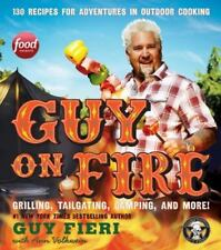 GUY ON FIRE Recipes for Adventures Outdoor Cooking (2014) NEW cookbook barbeque