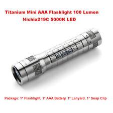 EDC Mini Titanium AAA Flashlight  Ti Torch Nichia 219C 5000K LED 100 Lumen