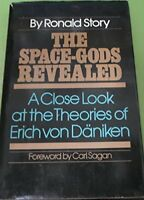 The Space-Gods Revealed: A Close Look at the Theories of Erich von Daniken by…