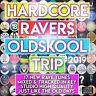HARDCORE RAVERS OLDSKOOL TRIP 2019 NEW DJ MIXED CD RAVE MUSIC MIX DANCE FLOOR