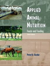 Applied Animal Nutrition : Feeds and Feeding by Peter R. Cheeke (2004, Hardcover