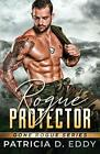 Rogue Protector: A Gone Rogue Romantic Suspense Standalon... by Eddy, Patricia D