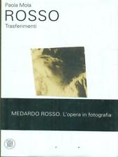 ROSSO. TRASFERIMENTI FOTOGRAFIA PAOLA MOLA SKIRA 2006.