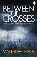 Between the Crosses by Matthew Frank (Paperback, 2016)