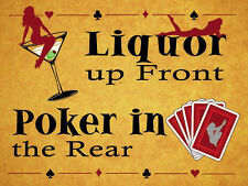 Liquor Up Front Poker In The Rear, Pubs & Bars, Funny, Large Metal/Tin Sign