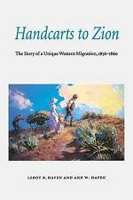 NEW Handcarts to Zion: The Story of a Unique Western Migration, 1856-1860