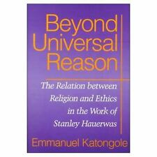 Beyond Universal Reason : The Relation Between Religion and Ethics in the...