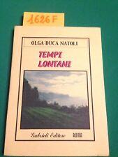 Olga DUCA NATOLI  -  TEMPI LONTANI  -  GABRIELI EDITORE  -  2001