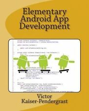 USED (LN) Elementary Android App Development by Mr. Victor A. Kaiser-Pendergrast