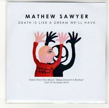 (EN643) Mathew Sawyer, Death Is Like A Dream We'll Have - 2013 DJ CD