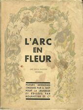 L'ARC EN FLEUR - POESIES MODERNES CHOISIES PAR A. GOT - 1933