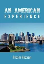An American Experience by Nasim Hassan (2011, Hardcover)