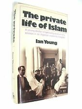 1974 THE PRIVATE LIFE OF ISLAM, Dr. Ian Young, Liveright, 1st American Edition